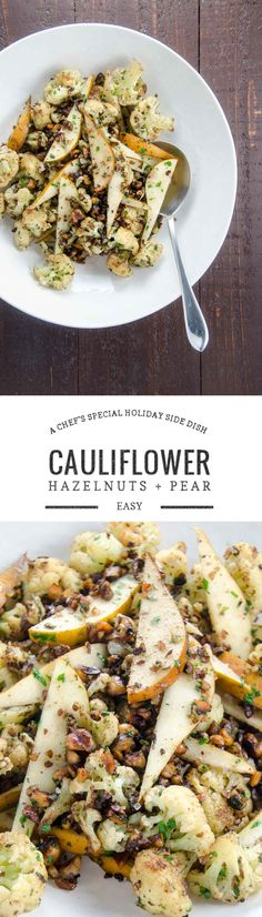 A special yet easy cauliflower recipe with brown butter, hazelnuts, sage and pears adapted from chef Andrew Carmellini's Urban Italian cookbook.
