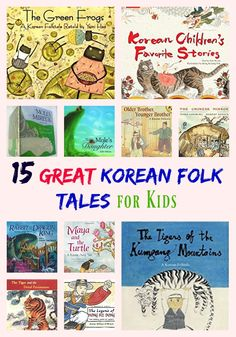 15 Great Korean Folk Tales for Kids. #folktales #picturebooks #Korea