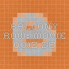 Balcony Row: Movie Quiz 36