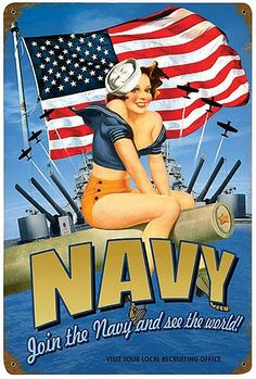 Sexy Navy Pin Up Girl Metal Sign adds unique decor to your home or business. Every WWII Military collector would love this unusual gift. All Navy Pin Up Girl Tin Signs are pre-drilled and ready to hang. Vintage Metal Signs, Vintage Ads, Vintage Posters, Pin Up Girls, Joining The Navy, Go Navy, Navy Man, Pin Up Posters, Ww2 Posters