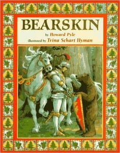 Bearskin (Books of Wonder): Howard Pyle, Trina Schart Hyman: 9780688098377: Amazon.com: Books