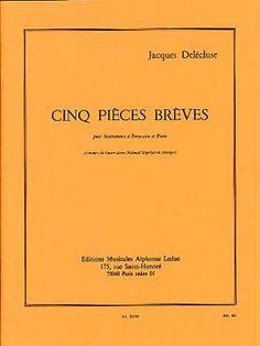 Cinq pièces brèves pour Instruments à Percussion et Piano / Jacques Delècluse.  París: Alphonse Leduc, 1964