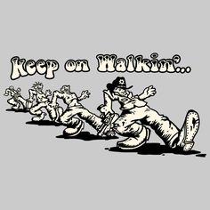 Keep Walking - NeatoShop