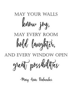 May your walls know joy, may every room hold laughter and every window open grea. - May your walls know joy, may every room hold laughter and every window open great possibilities – - New Home Quotes, House Quotes, Home Decor Quotes, Home Quotes And Sayings, Family Quotes, Quotes To Live By, Quotes About Home, Happy Home Quotes, Joy Quotes