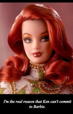 A RedHead...The Reason Ken Won't Commit To Barbie...