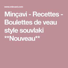 Minçavi - Recettes - Boulettes de veau style souvlaki **Nouveau** Souvlaki, Nutrition, Weight Loss, Mince, Food, Style, Cooking Recipes, Healthy Balanced Diet, Skinny Kitchen