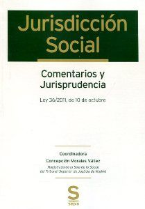 Jurisdicción social : comentarios y jurisprudencia : Ley 36/2011, de 10 de octubre