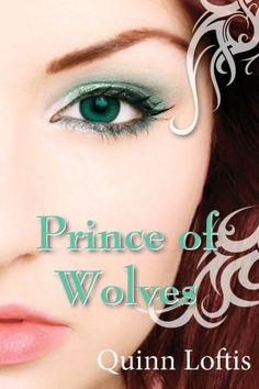 Prince of Wolves- Quinn Loftis