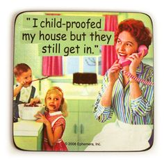 i child proofed the house but they still get in