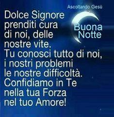 Immagini Buonanotte con Dio con Preghiere nuove Italian Quotes, Prayers, Weather, Luigi, Prayer, Beans, Weather Crafts