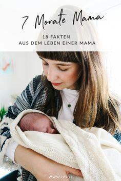 7 Monate Mama | 18 Falten aus dem Leben einer Mama | Erfahrungen | Alltag mit Baby | Witzige Fakten | Geschichten zum Schmunzeln | Elternschaft | Mutterschaft | Leben mit Kind | ivy.li