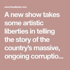A new show takes some artistic liberties in telling the story of the country's massive, ongoing corruption probe. Is it undermining democracy in the process?