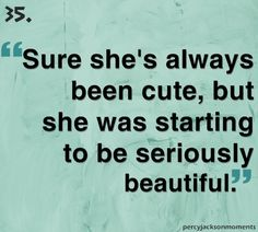 Percy Jackson -The Last Olympian- Percabeth ;).         Never read these books-but such a cute quote!!!!