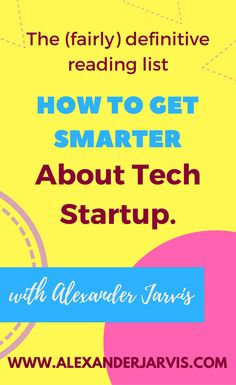 My top list of knowledge sources to learn about tech startup and venture capital. How To Get Smarter, Reading Lists, Knowledge, Tech, Thoughts, Future, Learning, People, Blog