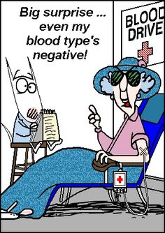 Big surprise... even my blood type is negative!