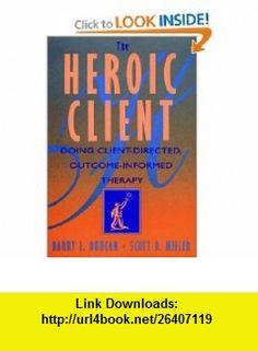 The Heroic Client (9780787947255) Barry Duncan, Scott Miller , ISBN-10: 0787947253  , ISBN-13: 978-0787947255 ,  , tutorials , pdf , ebook , torrent , downloads , rapidshare , filesonic , hotfile , megaupload , fileserve