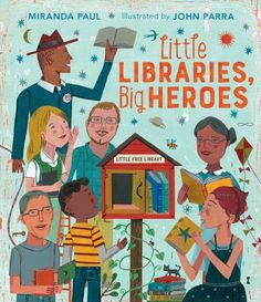 Little Libraries, Big Heroes captures the magic of the Little Free Library movement and the power of a single person to make a difference. When kids read this book, we think they'll want to be big heroes, too! Mini Library, Little Library, Free Library, Library Books, New Books, Big Heroes, Heroes Book, Book Writer, Book Authors