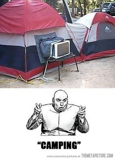So true! And you can see cars in the back! That's so ridiculous, you call that camping?