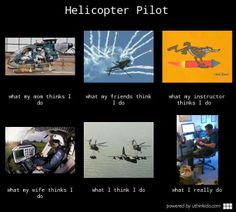 Helicopter pilots...