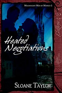 Magnificent Men of Munich 1: Heated Negotiations by Sloane Taylor. Available today! Sloane talks about this international #romance today at HolleyBlog. http://holleytrent.com/blog/2013/01/the-five-ws-with-sloane-taylor-and-heated-negotiations/