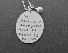 Hand Stamped Jewelry Be yourself everyone else is already taken