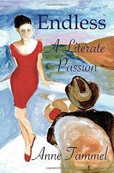 Endless: A Literate Passion by Anne Tammel http://www.amazon.com/dp/0996523103/ref=cm_sw_r_pi_dp_iGHBwb1FSRXJX