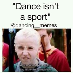 Nothing frustrates me more than people who think dance isn't a sport!
