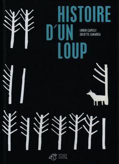 Histoire d'un loup - geschreven door Loren Capelli en Juliette Lamarca