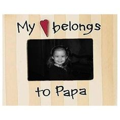 my heart belongs to papa picture frame