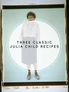 my food muse, Julia Child and three classic recipes: Salade Niçoise, Moules à la Marinière, and a Cherry Clafouti