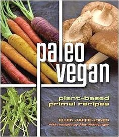 """""""'Paleo Vegan' cookbook says you can eat Paleo on a plant-based diet."""" Thanks Examiner.com! My 3rd Baby!"""