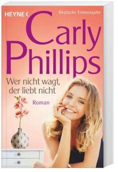 """Carly Phillips – """"Wer nicht wagt, der liebt nicht"""" #buch #liebe #roman #weltbild"""