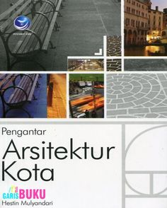 Pengantar Arsitektur Kota | http://garisbuku.com/shop/pengantar-arsitektur-kota/