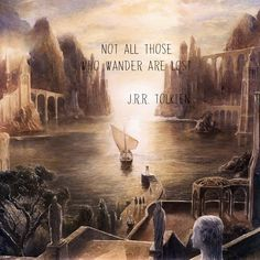 not all those who wander are lost - Google Search