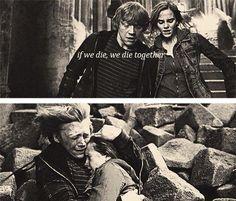 if we die, we die together. // Hermione Granger and Ron Weasley // Harry Potter