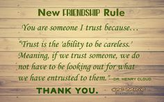 friendship rule about trust Friendship Rules, New Friendship, Henry Cloud, Inspirational Thoughts, What Is Life About, Brave, Meant To Be, Trust, Author