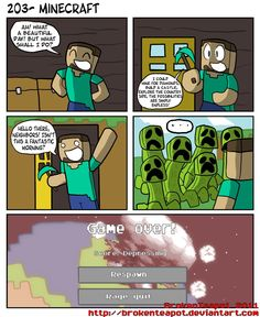 Minecraft is a procedurally-generated game of world exploration, resource harvesting, and freeform construction. Minecraft supports local and online multiplayer, and features are being added regularly. Minecraft Comics, Minecraft Anime, Minecraft Funny, Minecraft Games, How To Play Minecraft, Minecraft Stuff, Minecraft Houses, Minecraft Pictures, Minecraft Creations