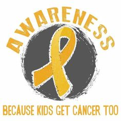 Childhood cancer awareness, because kids get cancer too!!! #BeBoldGoGold