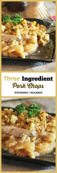 All you need is three ingredients to grab and you will have dinner on the table in no time with Three Ingredient Pork Chops. Quick, easy and hardy!!