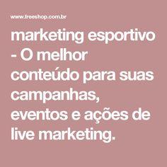 marketing esportivo - O melhor conteúdo para suas campanhas, eventos e ações de live marketing.