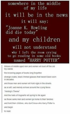 Ah this is so true.. Except the part about my kids not knowing Harry Potter... That'll be the bedtime stories they hear in the womb! haha