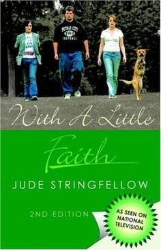 With a Little Faith, Second Edition by Jude Stringfellow, http://www.amazon.com/dp/1425718493/ref=cm_sw_r_pi_dp_tuZ9rb1VJHZ82