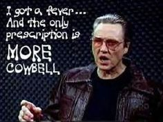 """My Husband's name is Kyle Bell...say that fast and you get """"cowbell"""".  It fits!!!"""