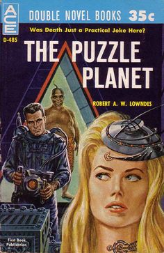 Robert A W Lowndes. The Puzzle Planet (New York: Ace Books, 1961)