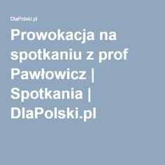 Prowokacja na spotkaniu z prof Pawłowicz | Spotkania | DlaPolski.pl