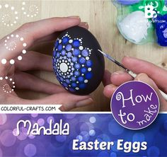 Easy tutorial for Mandala Easter eggs. A lot of step by step pictures and videos help you with this fun spring craft. Even beginners can learn how to paint Easter Eggs Kids, Making Easter Eggs, Ukrainian Easter Eggs, Easter Egg Crafts, Spring Crafts, Holiday Crafts, Dot Art Painting, Mandala Painting, Painting Eggs