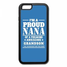 i am a proud nana of a freaking awesome grandson 1 iPhone 7 Plus Case