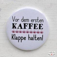 Vor dem ersten Kaffee - Klappe halten