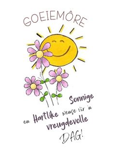Lekker Dag, Goeie More, Christian Messages, Afrikaans, Deep Thoughts, Mornings, Good Morning, Advice, Wisdom