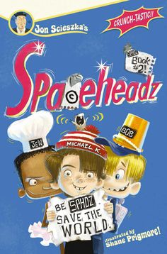 SPHDZ Book #2! (Spaceheadz) by Jon Scieszka, ill by Shane Prigmore
